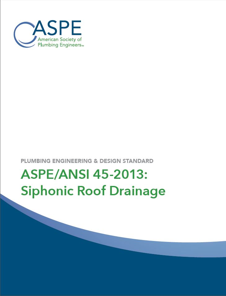 ASPE/ANSI Plumbing Engineering and Design Standard - Siphonic Roof Drainage